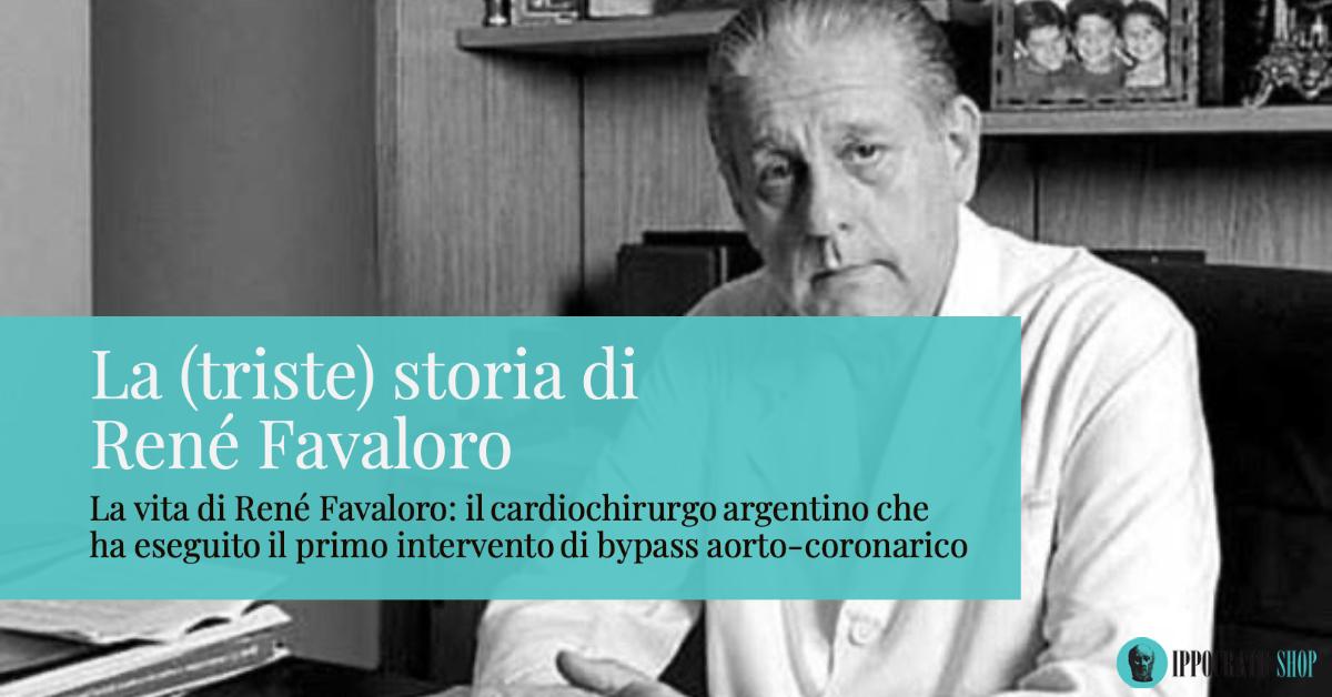 René Favaloro: il padre del bybass aorto-coronarico